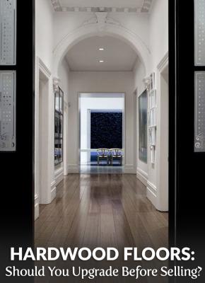 Hardwood Flooring: Should you upgrade before selling?