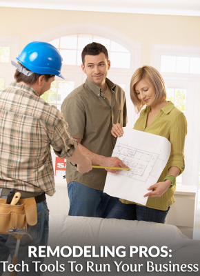 Remodeling Pros: Tech Tools to Run Your Business